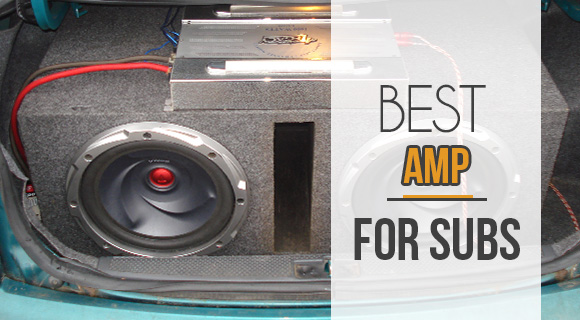 best amp for subs