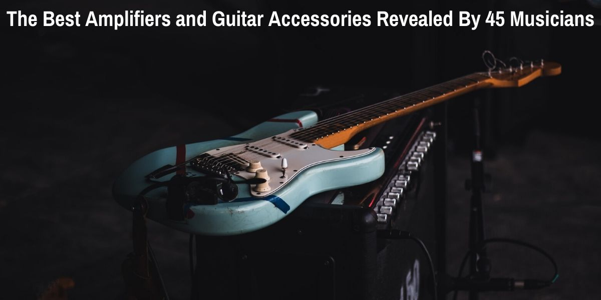 best amplifiers and guitar accessories